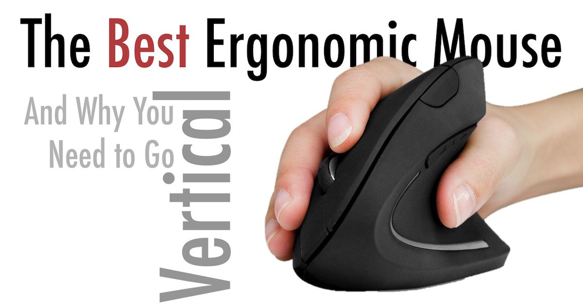The Best Ergonomic Mouse Why You Need To Go Vertical